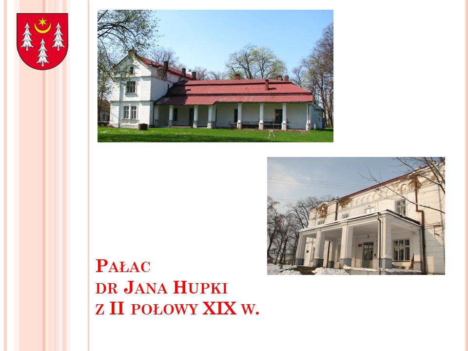 Pałac dr Jana Hupki z II połowy XIX w.