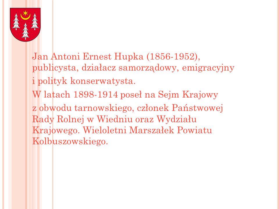 Jan Antoni Ernest Hupka (1856-1952), publicysta, działacz samorządowy, emigracyjny