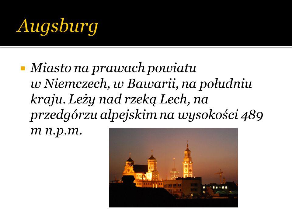 Augsburg Miasto na prawach powiatu w Niemczech, w Bawarii, na południu kraju.