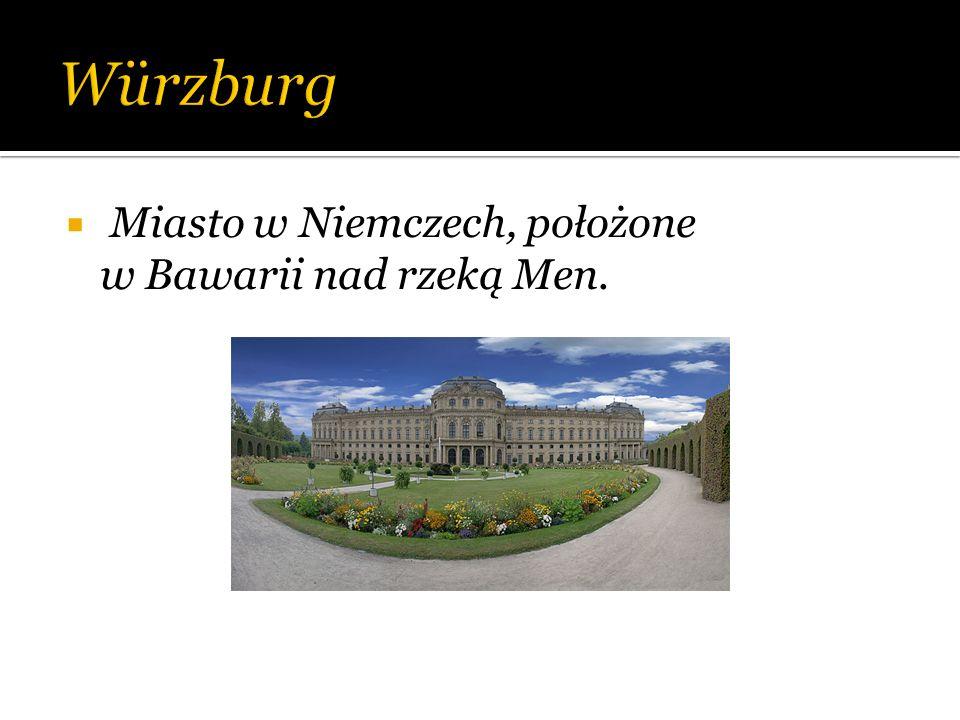 Würzburg Miasto w Niemczech, położone w Bawarii nad rzeką Men.