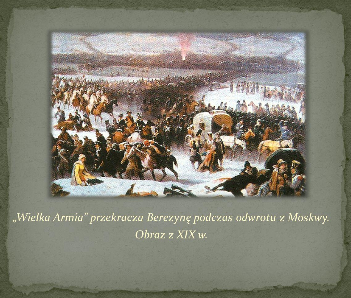 """""""Wielka Armia przekracza Berezynę podczas odwrotu z Moskwy"""