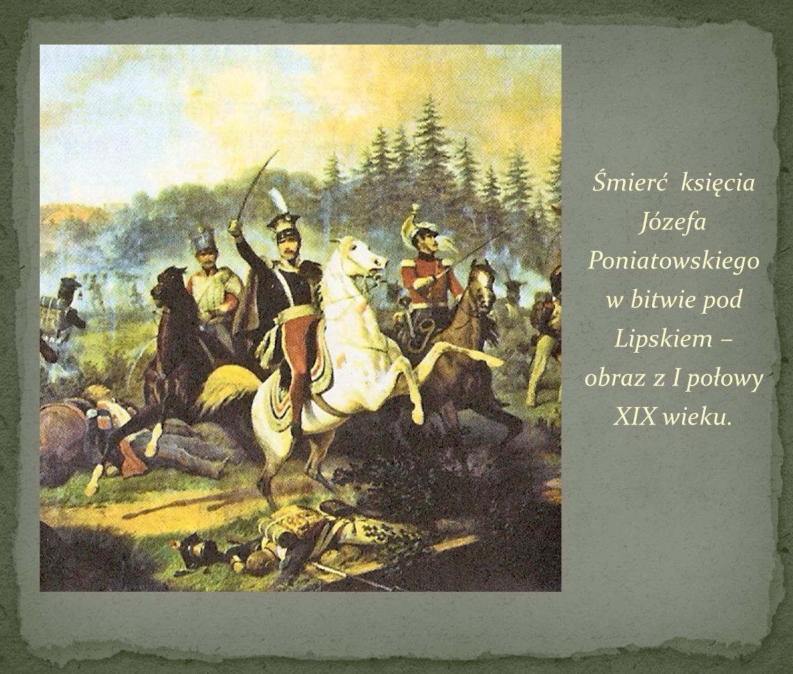 Śmierć księcia Józefa Poniatowskiego w bitwie pod Lipskiem – obraz z I połowy XIX wieku.
