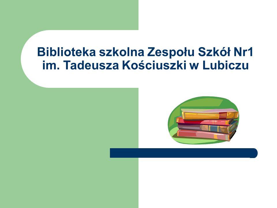 Biblioteka szkolna Zespołu Szkół Nr1 im. Tadeusza Kościuszki w Lubiczu