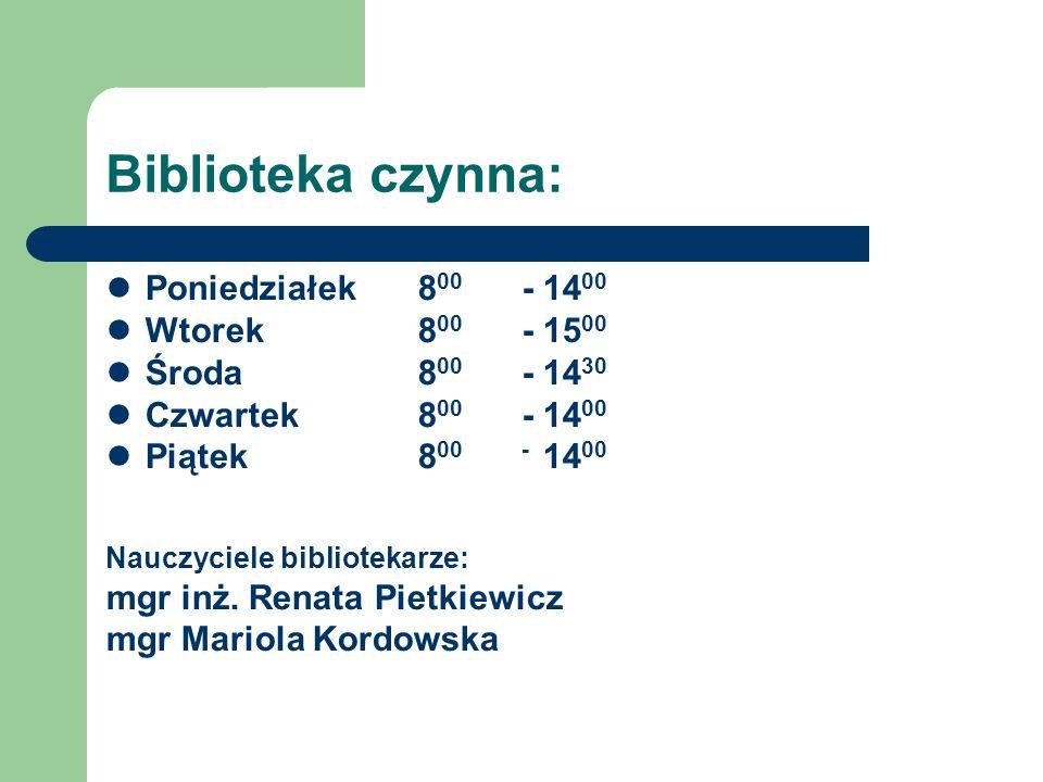 Biblioteka czynna: Poniedziałek 800 - 1400 Wtorek 800 - 1500