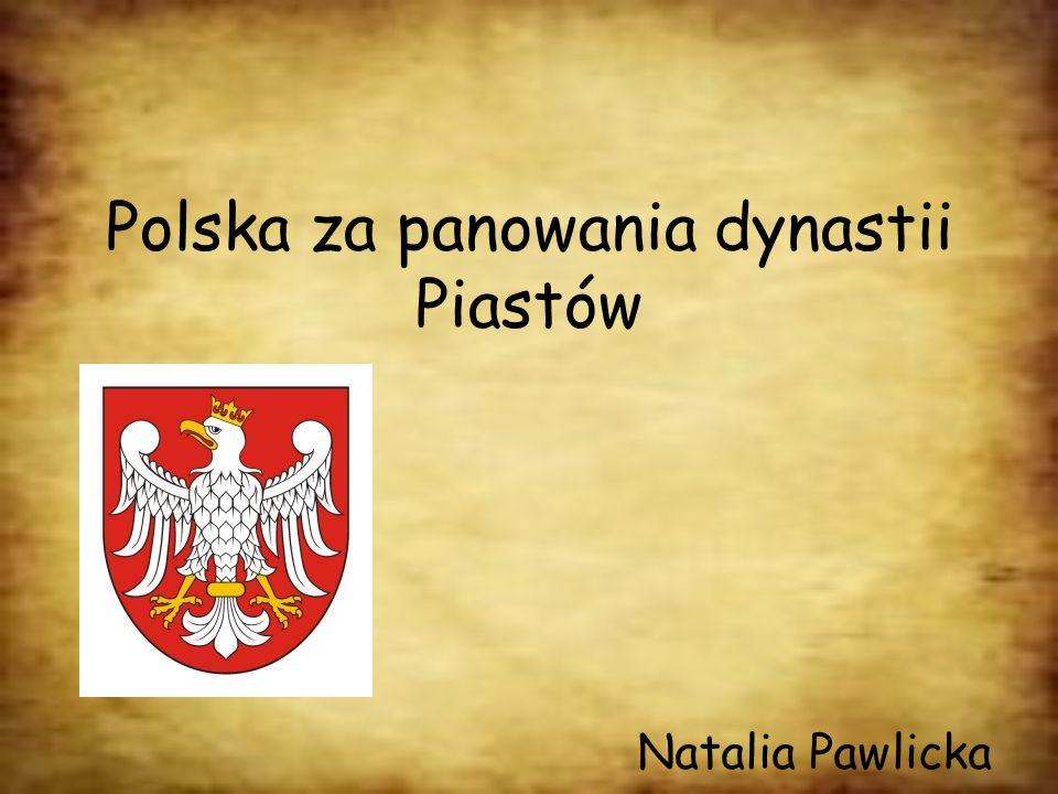 Polska za panowania dynastii Piastów
