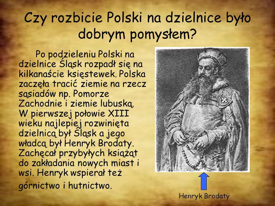 Czy rozbicie Polski na dzielnice było dobrym pomysłem