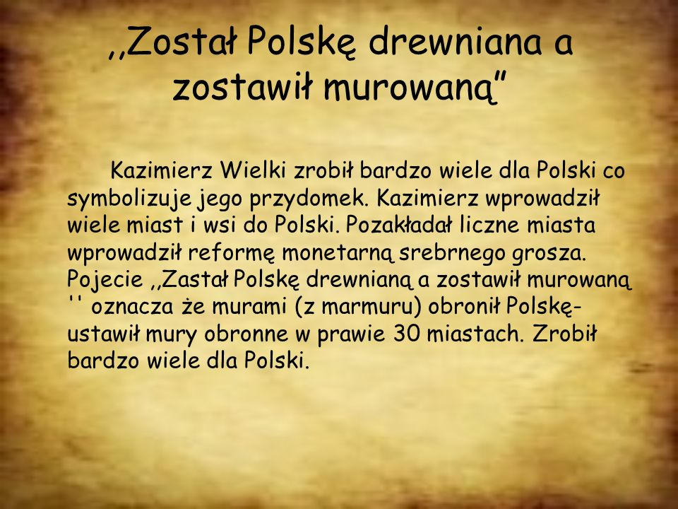 ,,Został Polskę drewniana a zostawił murowaną