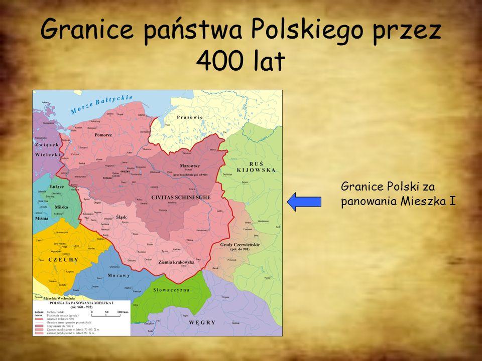 Granice państwa Polskiego przez 400 lat