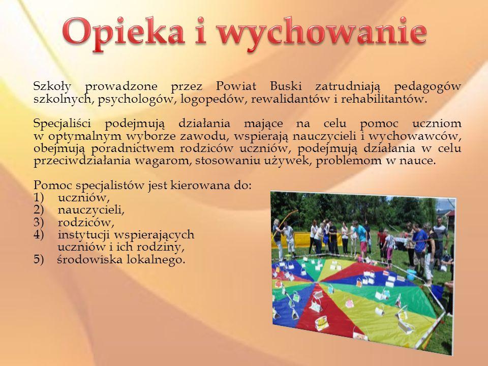 Opieka i wychowanie Szkoły prowadzone przez Powiat Buski zatrudniają pedagogów szkolnych, psychologów, logopedów, rewalidantów i rehabilitantów.