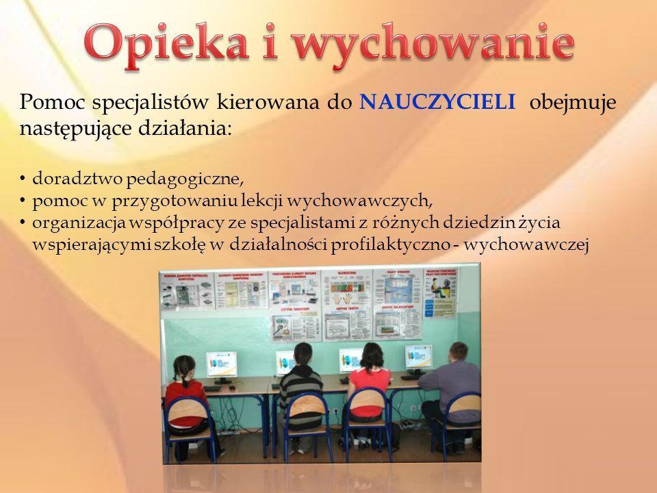 Opieka i wychowanie Pomoc specjalistów kierowana do NAUCZYCIELI obejmuje następujące działania: doradztwo pedagogiczne,