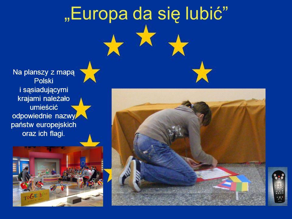 """""""Europa da się lubić Na planszy z mapą Polski i sąsiadującymi krajami należało umieścić odpowiednie nazwy państw europejskich oraz ich flagi."""