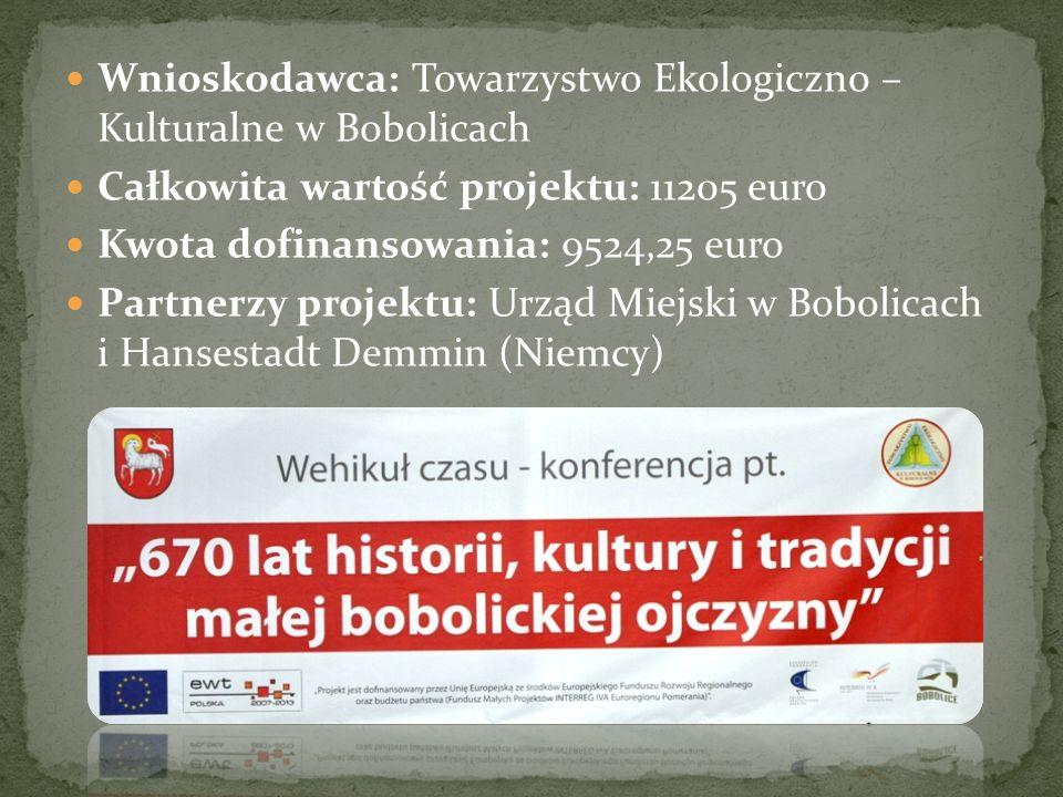 Wnioskodawca: Towarzystwo Ekologiczno – Kulturalne w Bobolicach