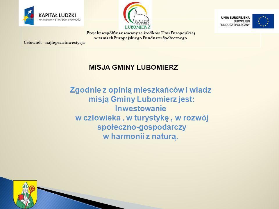 Zgodnie z opinią mieszkańców i władz misją Gminy Lubomierz jest: