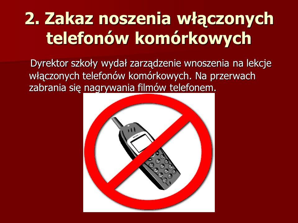 2. Zakaz noszenia włączonych telefonów komórkowych