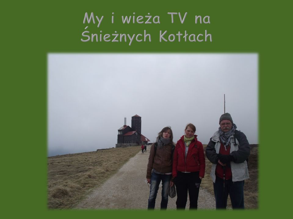 My i wieża TV na Śnieżnych Kotłach