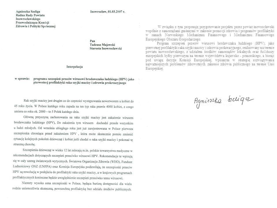 W związku z tym proponuję przygotowanie projektu przez powiat inowrocławski wspólnie z samorządami gminnymi w zakresie promocji zdrowia i programów profilaktyki w ramach Norweskiego Mechanizmu Finansowego i Mechanizmu Finansowego Europejskiego Obszaru Gospodarczego.