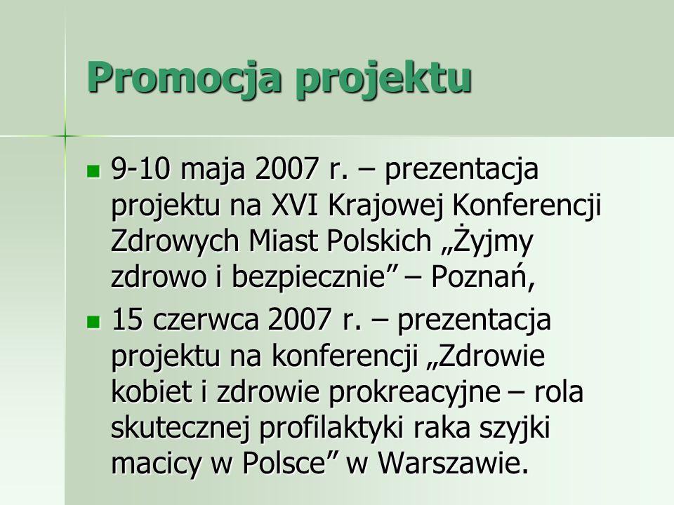 """Promocja projektu 9-10 maja 2007 r. – prezentacja projektu na XVI Krajowej Konferencji Zdrowych Miast Polskich """"Żyjmy zdrowo i bezpiecznie – Poznań,"""