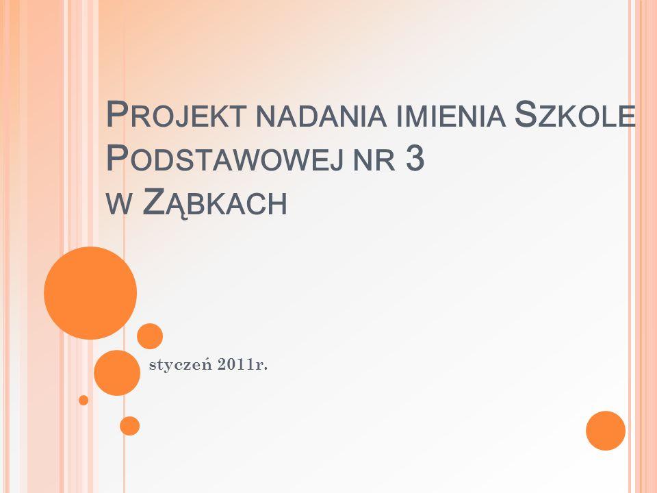 Projekt nadania imienia Szkole Podstawowej nr 3 w Ząbkach