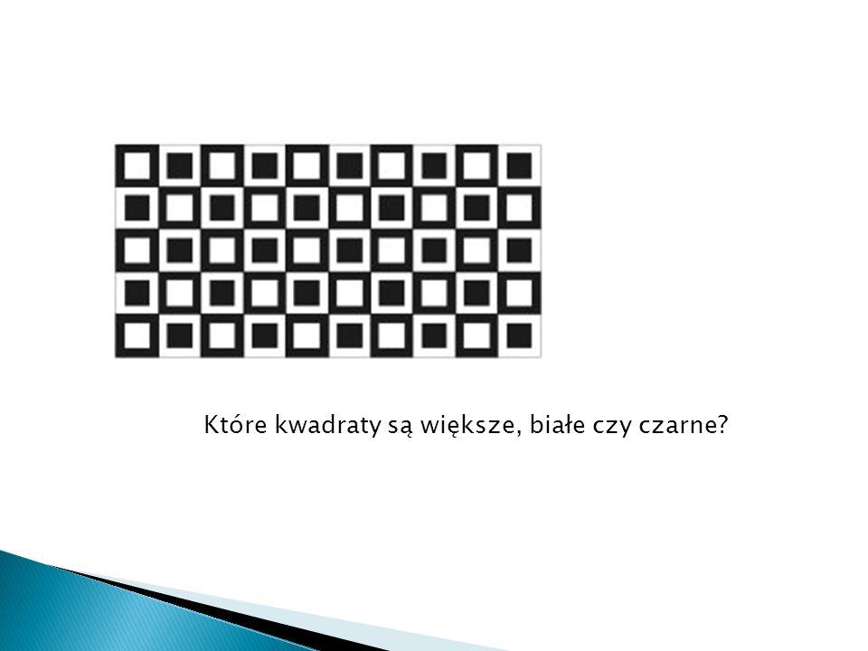 Które kwadraty są większe, białe czy czarne