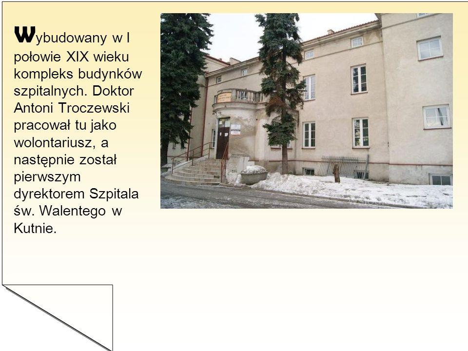 Wybudowany w I połowie XIX wieku kompleks budynków szpitalnych