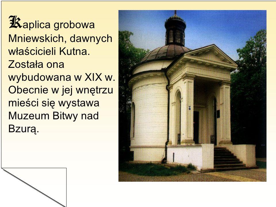Kaplica grobowa Mniewskich, dawnych właścicieli Kutna