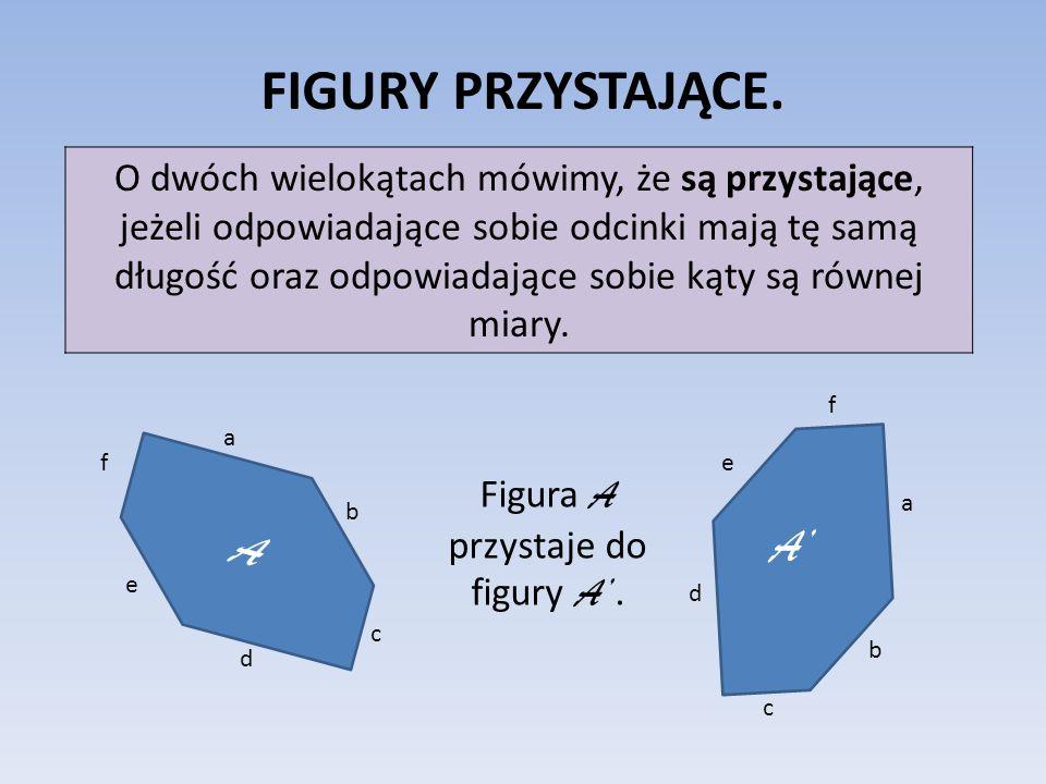 Figura A przystaje do figury A'.