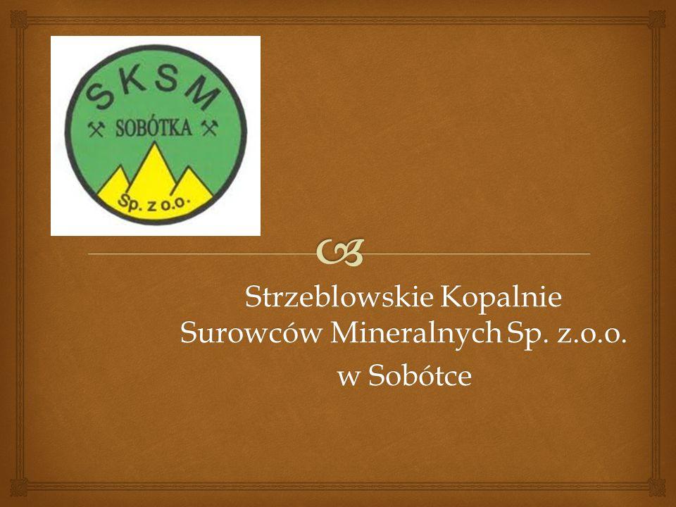 Strzeblowskie Kopalnie Surowców Mineralnych Sp. z.o.o. w Sobótce