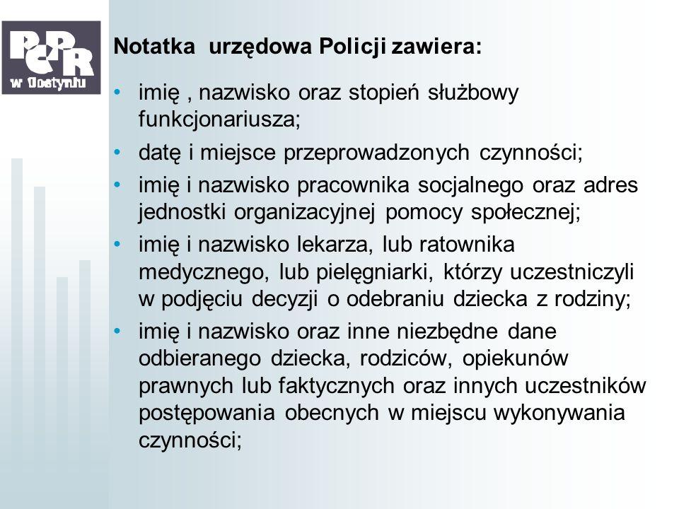 Notatka urzędowa Policji zawiera: