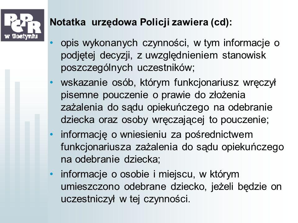 Notatka urzędowa Policji zawiera (cd):