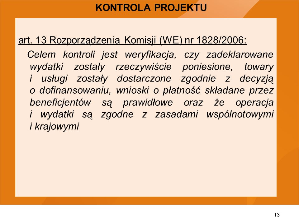 art. 13 Rozporządzenia Komisji (WE) nr 1828/2006: