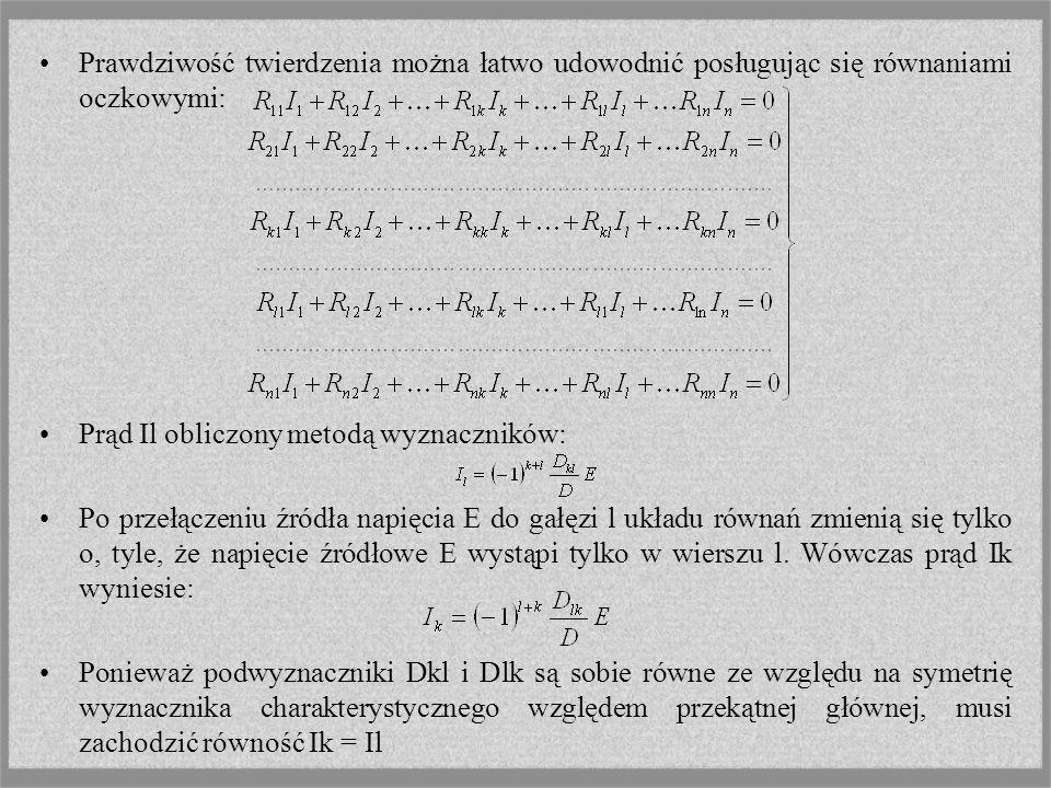Prawdziwość twierdzenia można łatwo udowodnić posługując się równaniami oczkowymi: