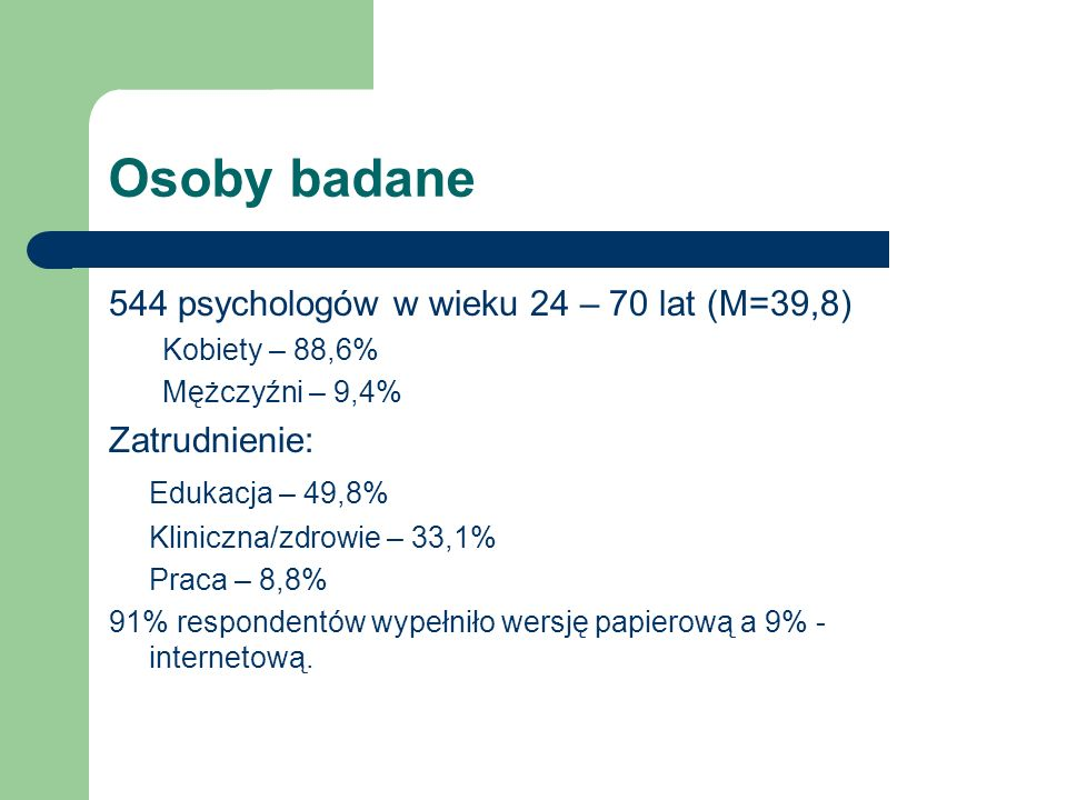 Osoby badane 544 psychologów w wieku 24 – 70 lat (M=39,8)