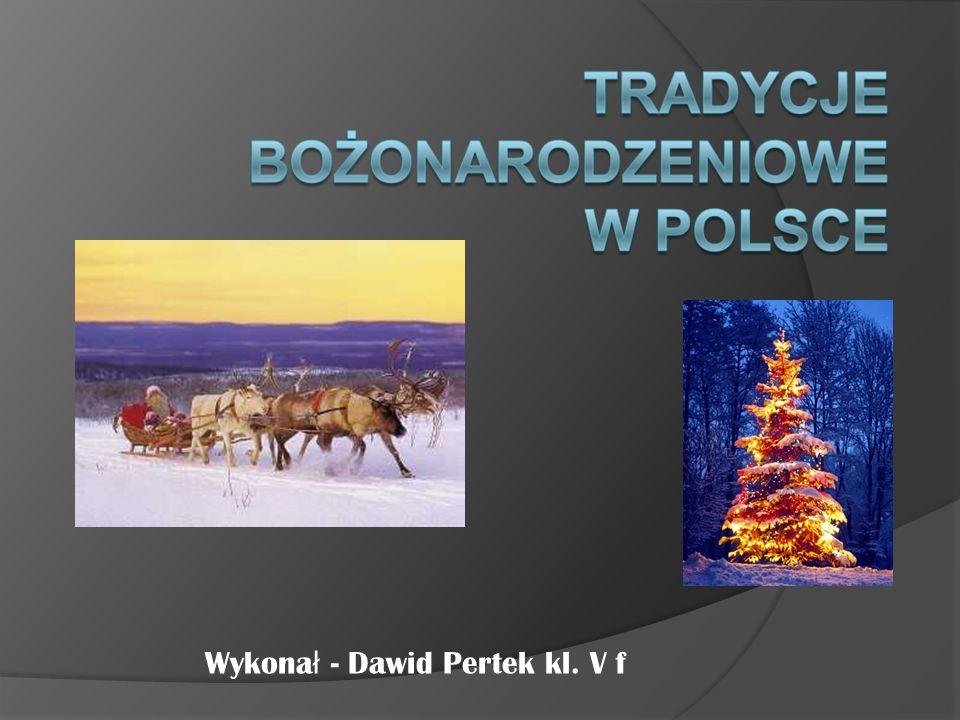 Wykonał - Dawid Pertek kl. V f