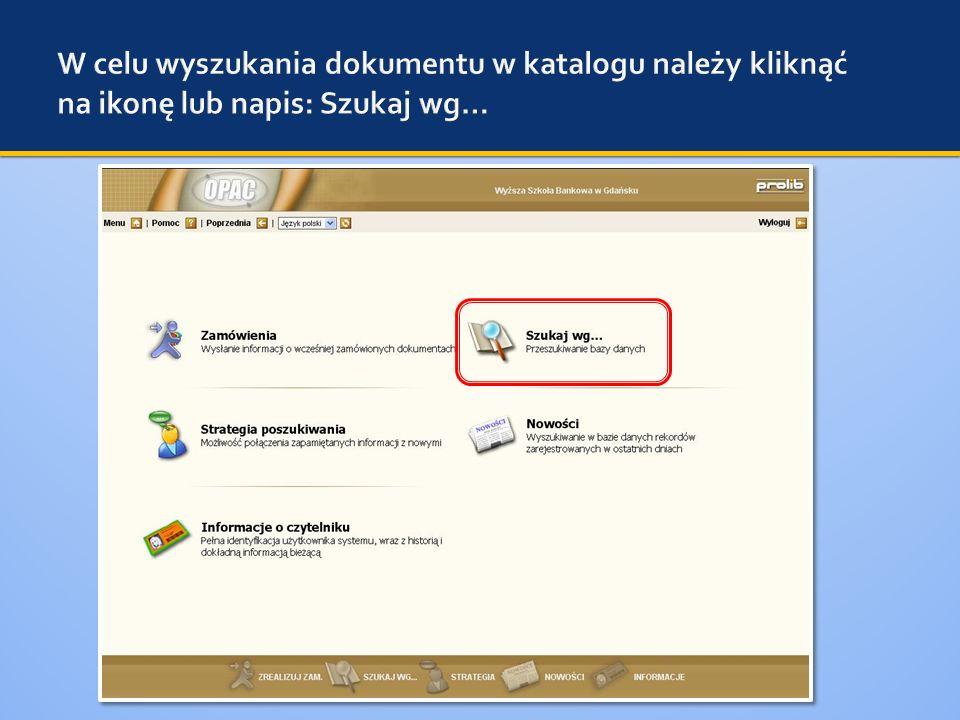 W celu wyszukania dokumentu w katalogu należy kliknąć na ikonę lub napis: Szukaj wg…