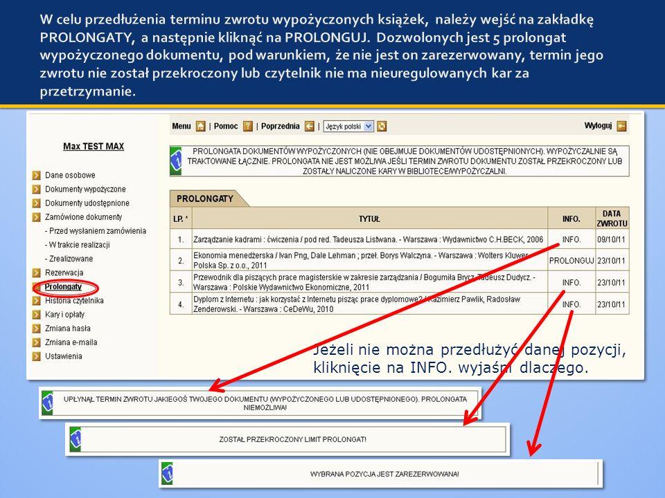 W celu przedłużenia terminu zwrotu wypożyczonych książek, należy wejść na zakładkę PROLONGATY, a następnie kliknąć na PROLONGUJ. Dozwolonych jest 5 prolongat wypożyczonego dokumentu, pod warunkiem, że nie jest on zarezerwowany, termin jego zwrotu nie został przekroczony lub czytelnik nie ma nieuregulowanych kar za przetrzymanie.