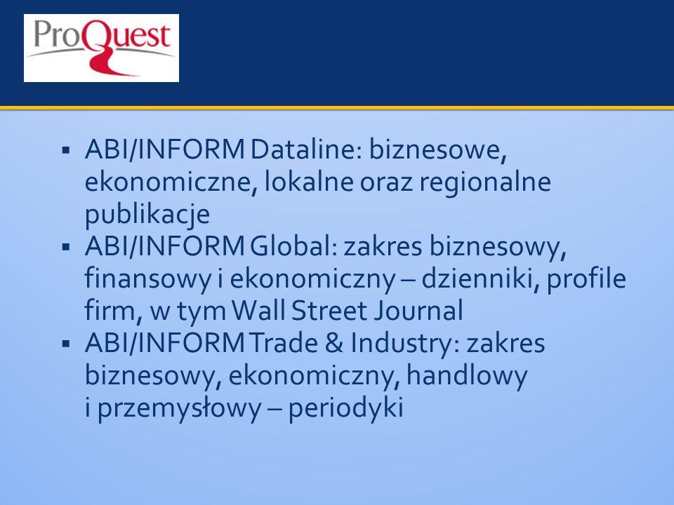 ABI/INFORM Dataline: biznesowe, ekonomiczne, lokalne oraz regionalne publikacje