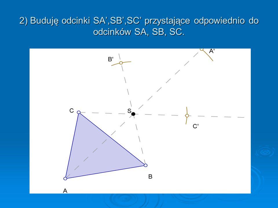 2) Buduję odcinki SA',SB',SC' przystające odpowiednio do odcinków SA, SB, SC.