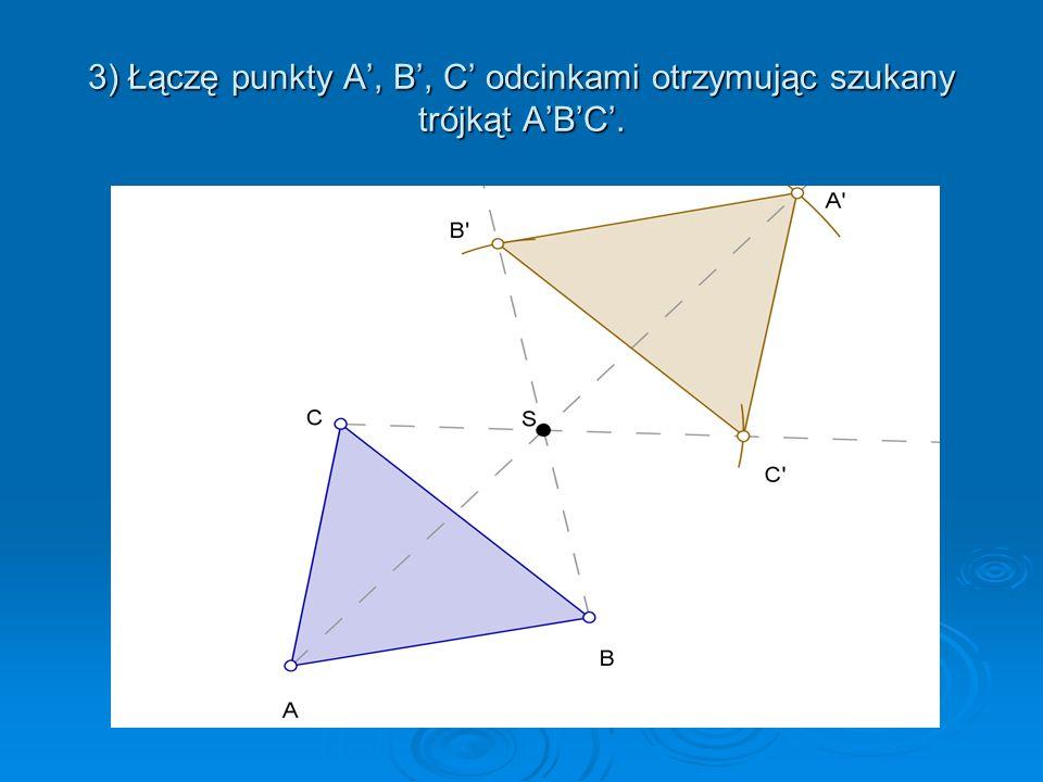 3) Łączę punkty A', B', C' odcinkami otrzymując szukany trójkąt A'B'C'.