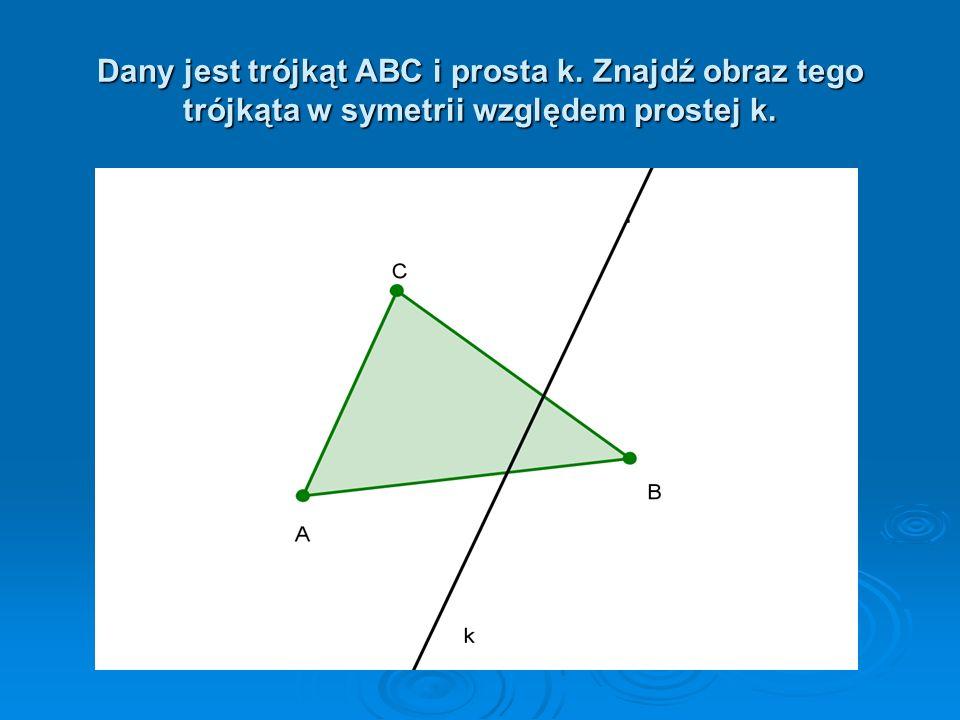 Dany jest trójkąt ABC i prosta k