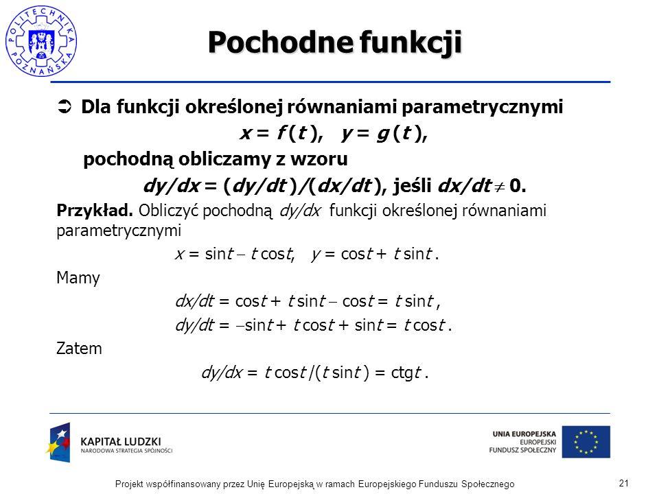 Pochodne funkcji Dla funkcji określonej równaniami parametrycznymi