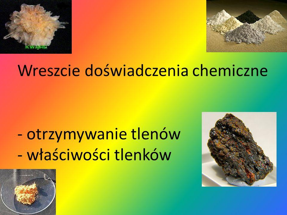 Wreszcie doświadczenia chemiczne - otrzymywanie tlenów - właściwości tlenków