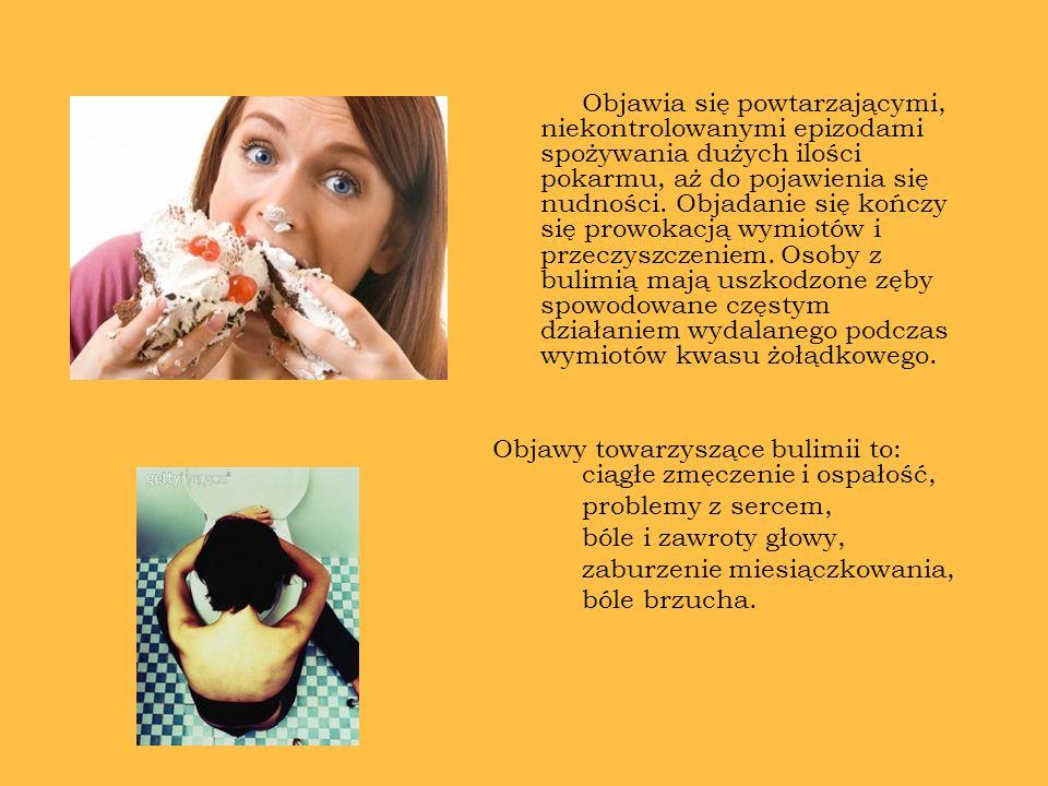 Objawia się powtarzającymi, niekontrolowanymi epizodami spożywania dużych ilości pokarmu, aż do pojawienia się nudności.