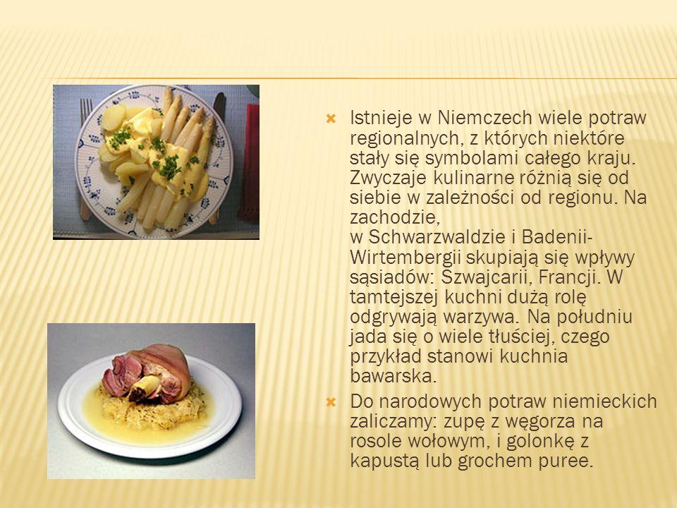 Istnieje w Niemczech wiele potraw regionalnych, z których niektóre stały się symbolami całego kraju. Zwyczaje kulinarne różnią się od siebie w zależności od regionu. Na zachodzie, w Schwarzwaldzie i Badenii-Wirtembergii skupiają się wpływy sąsiadów: Szwajcarii, Francji. W tamtejszej kuchni dużą rolę odgrywają warzywa. Na południu jada się o wiele tłuściej, czego przykład stanowi kuchnia bawarska.