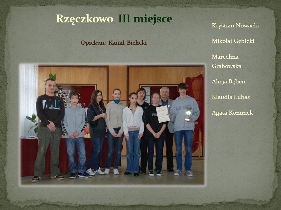 Rzęczkowo III miejsce Opiekun: Kamil Bielicki