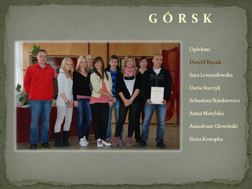 G Ó R S K Opiekun: Dawid Basak Sara Lewandowska Daria Starzyk