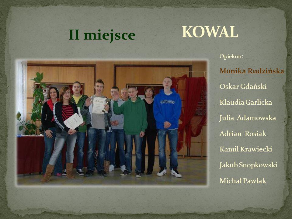 KOWAL II miejsce Monika Rudzińska Oskar Gdański Klaudia Garlicka