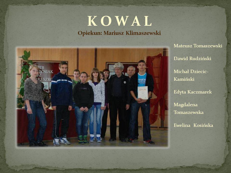 K O W A L Opiekun: Mariusz Klimaszewski