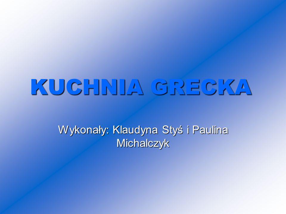 Wykonały: Klaudyna Styś i Paulina Michalczyk