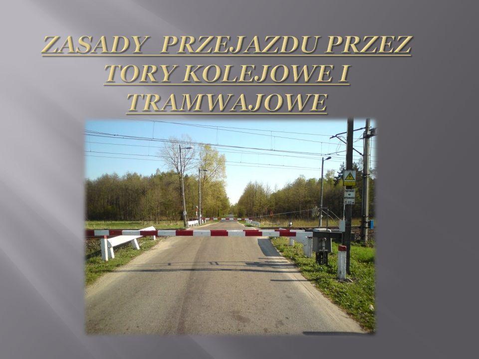 Zasady przejazdu przez tory kolejowe i tramwajowe