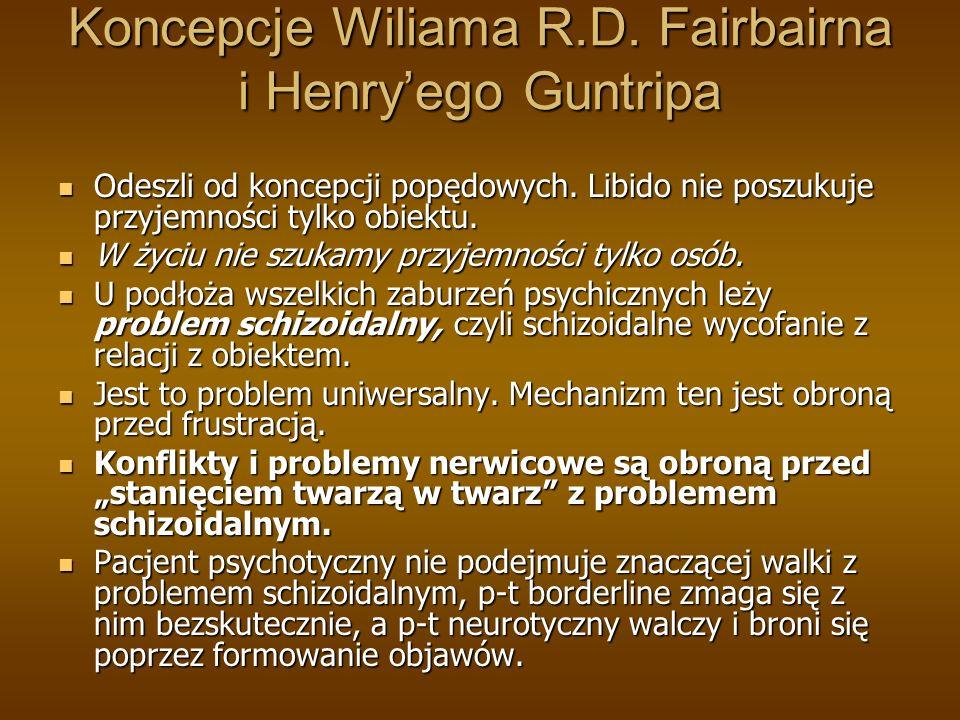 Koncepcje Wiliama R.D. Fairbairna i Henry'ego Guntripa